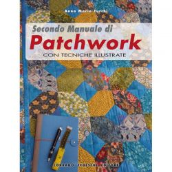 Secondo manuale di patchwork | Anna Maria Turchi