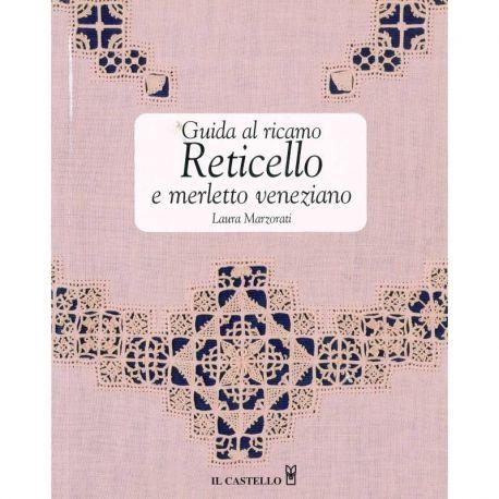 Guida al ricamo reticello e merletto veneziano di Laura Marzorati