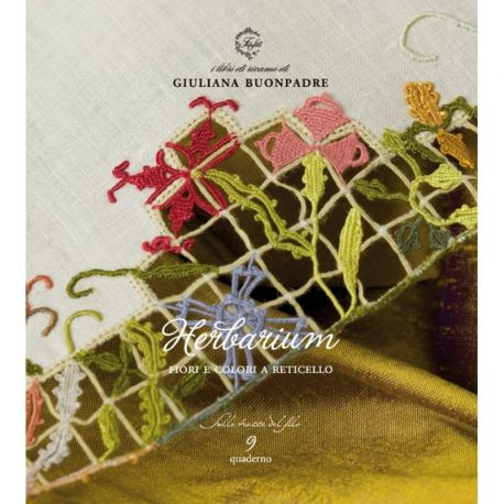 Herbarium - Fiori e colori a reticello di Giuliana Buonpadre