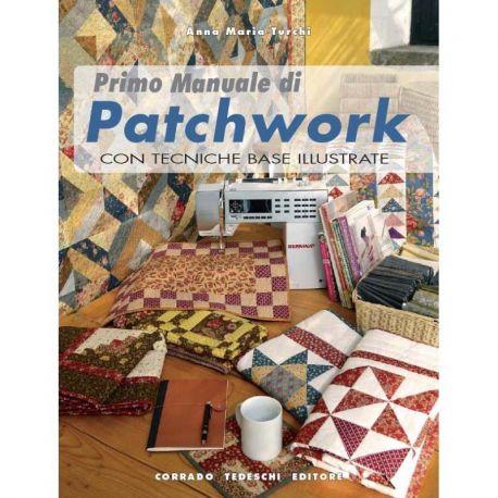 Primo manuale di patchwork di Anna Maria Turchi
