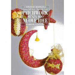 Patchwork senza ago nuove idee di Gianna Valli Berti e Donatella Ciotti