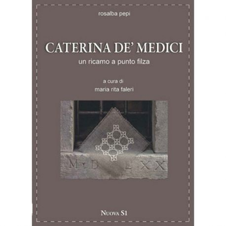 Caterina de' Medici un ricamo a punto filza di Rosalba Pepi