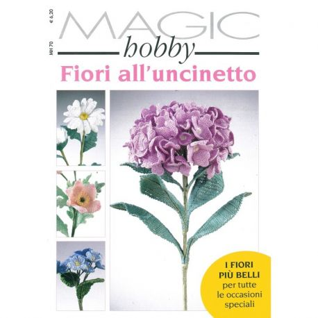 Magic hobby - Fiori all'uncinetto