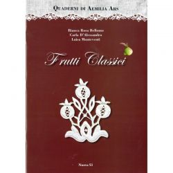 Quaderni di Aemilia Ars - Frutti classici di Bianca Rosa Bellomo, Carla D'Alessandro, Luisa Monteventi