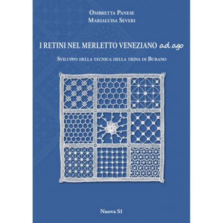 I retini nel Merletto Veneziano ad Ago di Ombretta Panese, Marialuisa Severi