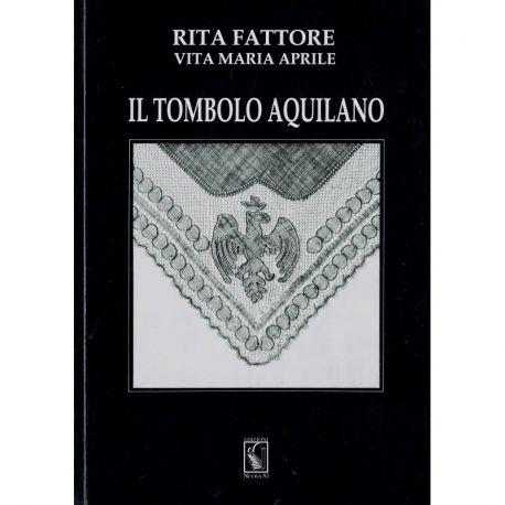 Il tombolo aquilano di Rita Fattore, Vita Maria Aprile