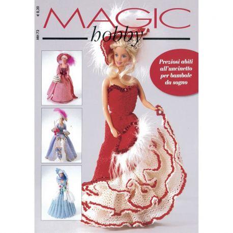 Magic hobby - Preziosi abiti all'uncinetto per bambole da sogno - MH 73